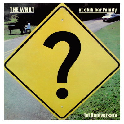 """The What 1st Anniversary"""
